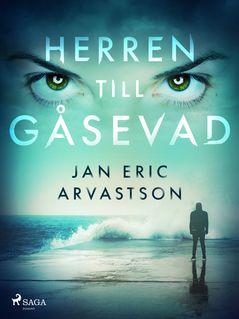 Herren till Gåsevad - Jan Eric Arvastson
