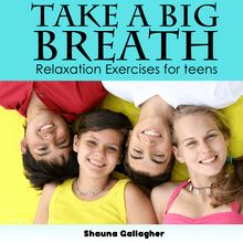 Take A Big Breath For Teens