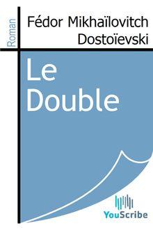 Le Double de Fédor Mikhaïlovitch Dostoïevski - fiche descriptive