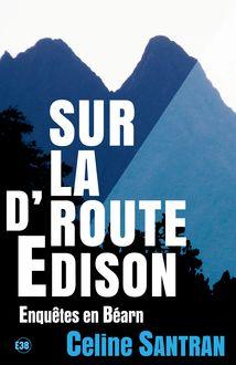 Enquêtes en Béarn : Sur la route d'Edison - Tome 2 de Céline Santran - fiche descriptive