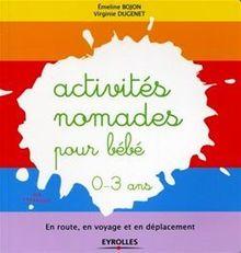 Activités nomades pour bébé - 0-3 ans de Bojon Emeline, Dugenet Virginie - fiche descriptive
