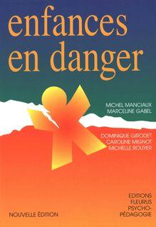Enfances en danger - Michel Manciaux, Dominique Girodet, Marceline Gabel