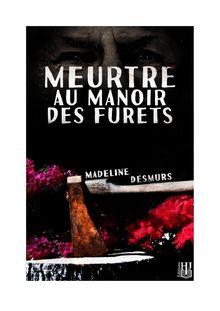 Meurtre au manoir des Furets de Madeline DESMURS - fiche descriptive