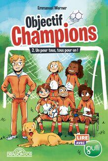 Lire avec Gulli - Objectif Champions - Tome 2 - Un pour tous, tous pour un !