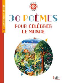 30 poèmes pour célébrer le monde de Anthologie - fiche descriptive