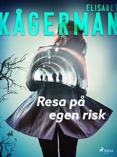 Resa på egen risk - Elisabet Kågerman