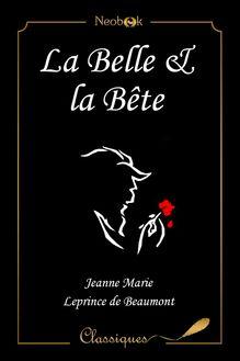 La Belle et la Bête de Jeanne-Marie Leprince De Beaumont - fiche descriptive
