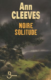 Noire solitude - Claire BRETON, Ann CLEEVES