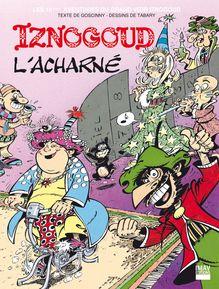 Lire Iznogoud l'acharné - Album 10 de René Goscinny, Jean Tabary