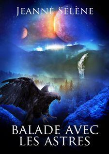 BALADE AVEC LES ASTRES - Jeanne Sélène