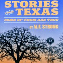 Stories from Texas - Some of Them are True