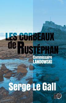 Les corbeaux de Rustéphan de Serge Le Gall - fiche descriptive