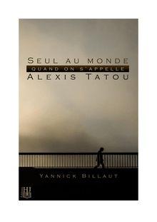 Seul au monde quand on s'appelle Alexis Tatou de Yannick BILLAUT - fiche descriptive