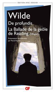 De profundis - La Ballade de la geôle de Reading - édition bilingue - Pascal Aquien, Oscar Wilde
