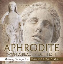 Aphrodite Won a Beauty Contest! - Mythology Stories for Kids | Children