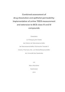 Combined assessment of drug dissolution and epithelial permeability [Elektronische Ressource] : implementation of online TEER measurement and extension to BCS class III and IV compounds / von Marco Mündörfer