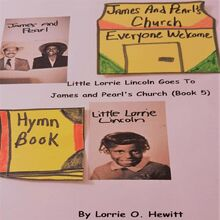 Little Lorrie Lincoln Goes to James and Pearl