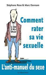 Lire : Comment rater sa vie sexuelle