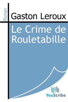 Le Crime de Rouletabille de Gaston Leroux - fiche descriptive