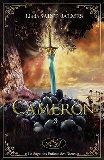 La saga des enfants des dieux : 3 - Cameron - Linda Saint Jalmes, Martine Provost