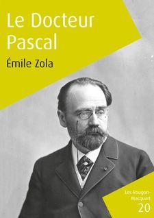 Le Docteur Pascal - Émile Zola
