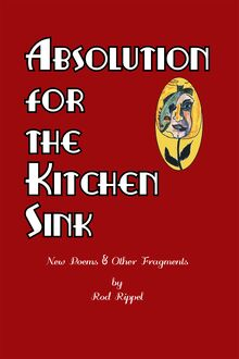 Absolution for the Kitchen Sink