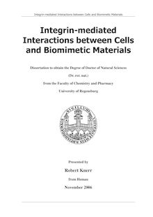 Integrin-mediated interactions between cells and biomimetic materials [Elektronische Ressource] / presented by Robert Knerr