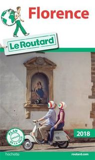 Guide du Routard Florence 2018 - Collectif