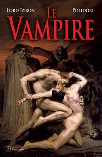 Le Vampire - Seconde édition - John Williams Polidori, Lord Byron, Wolfgang Goethe, John Stagg, Henri Faber, Luc Deborde, Paulin Paris