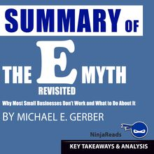 Summary of E-Myth Revisited: Why Most Small Businesses Don
