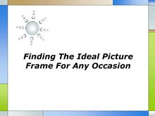 Finding The Ideal Picture Frame For Any Occasion