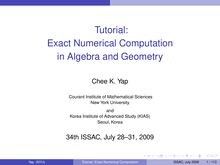 Tutorial: Exact Numerical Computation in Algebra and Geometry