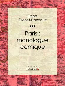 Paris : monologue comique de Ernest Grenet-Dancourt, Ligaran - fiche descriptive