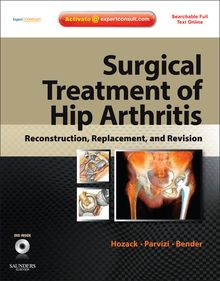 Surgical Treatment of Hip Arthritis: Reconstruction, Replacement, and Revision E-Book