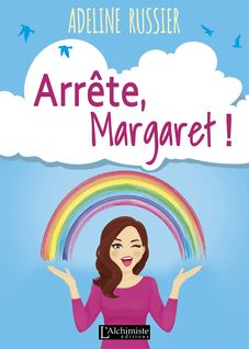 Arrête, Margaret ! - Un roman feel good inspirant - Adeline Russier