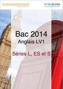Corrigé bac 2014 - Séries générales (S, ES, L) - LV1 anglais