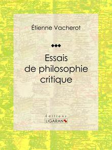 Essais de philosophie critique de Ligaran, Étienne Vacherot - fiche descriptive