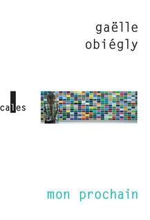 Mon prochain - Gaëlle Obiégly