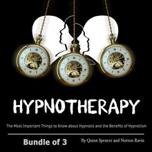 Hypnotherapy: The Most Important Things to Know about Hypnosis and the Benefits of Hypnotism