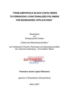 From amphiphilic block copolymers to ferrocenyl-functionalized polymers for biosensoric applications [Elektronische Ressource] / Francisco Javier López Villanueva