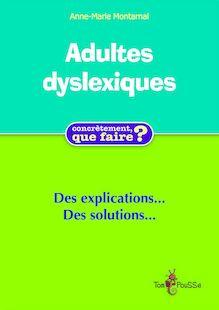 Adultes dyslexiques de Anne-Marie Montarnal - fiche descriptive