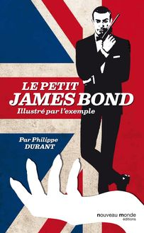 Le petit James Bond illustré par l'exemple de Philippe Durant - fiche descriptive