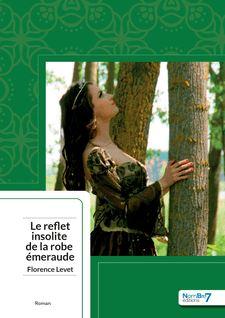 Le Reflet Insolite de la Robe Émeraude - Florence Levet