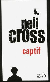 Captif - Renaud MORIN, Neil CROSS