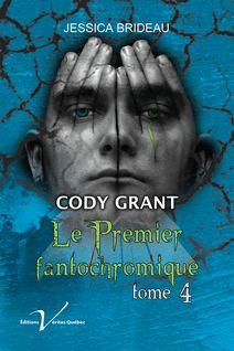 Cody Grant : Le premier fantochromique, tome 4 - Jessica Brideau