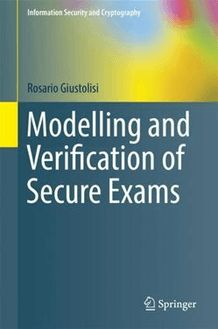 Modelling and Verification of Secure Exams