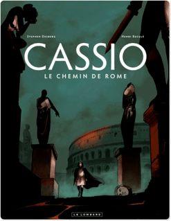 Cassio - Tome 5 - Chemin de Rome (LE) - Stephen Desberg