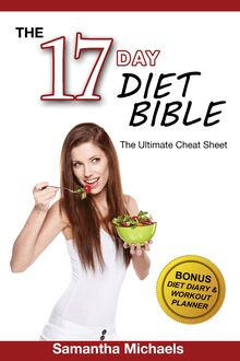 17 Day Diet: Ultimate Cheat Sheet (With Diet Diary & Workout Planner)