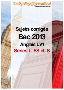 bac 2013  sujets corrigés anglais lv1 séries L, ES et S 2