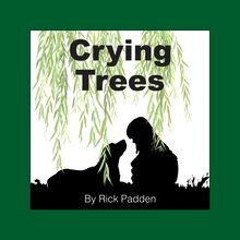 Crying Trees